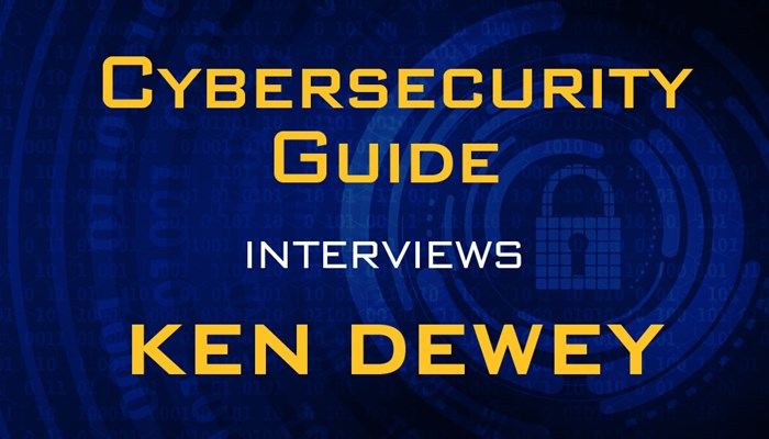 Cybersecurity Guide interviews Ken Dewey