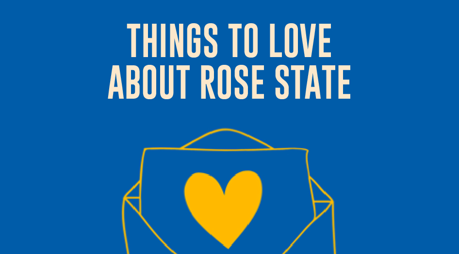 Things to Love About Rose State